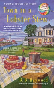 Town In a Lobster Stew - A Candy Holliday Murder Mystery ebook by B.B. Haywood