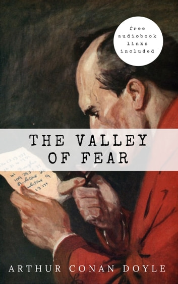 Arthur Conan Doyle: The Valley of Fear (The Sherlock Holmes novels and  stories #7)