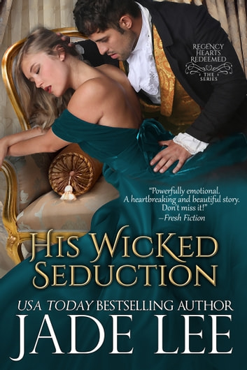 His Wicked Seduction (Regency Hearts Redeemed Series, Book 2) ebook by Jade Lee