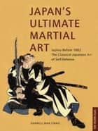 Japan's Ultimate Martial Art ebook by Darrell Max Craig