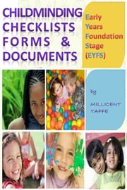 Early Years Foundation Stage (EYFS) Child Minding Checklists Forms & Documents ebook by Millicent Taffe