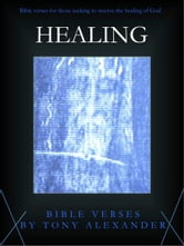 Healing Bible Verses ebook by Tony Alexander