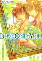 Love Only You (Yaoi Manga) - Volume 1 ebook by Neko Kanda