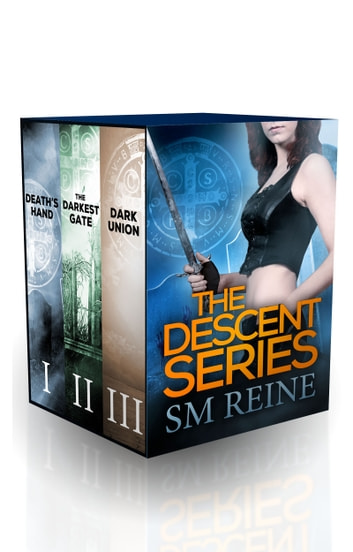 The Descent Series, Books 1-3: Death's Hand, The Darkest Gate, and Dark Union ebook by SM Reine