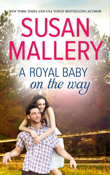 A Royal Baby on the Way ebook by Susan Mallery