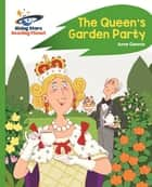 Reading Planet - The Queen's Garden Party - Green: Rocket Phonics ebook by Anne Glennie