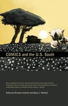 Comics and the U.S. South ebook by Brannon Costello, Qiana J. Whitted