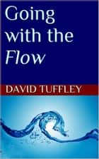 Going with the Flow ebook by David Tuffley
