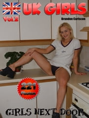 UK Girls Vol.2 - Sexy & natural Amateur Wives & Girls ebook by Brandon Carlscon
