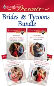Brides & Tycoons Bundle - The Millionaire's Rebellious Mistress\Da Silva's Mistress\Kyriakis's Innocent Mistress\The Mediterranean's Wife by Contract ebook by Catherine George,Tina Duncan,Diana Hamilton,Kathryn Ross