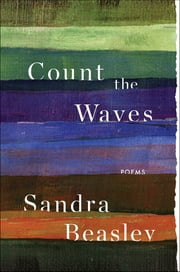 Count the Waves: Poems ebook by Sandra Beasley