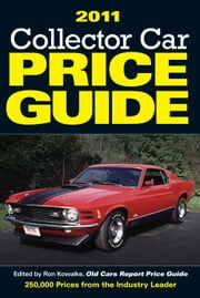 2011 Collector Car Price Guide ebook by Ron Kowalke