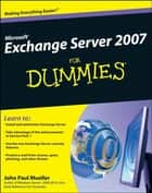 Microsoft Exchange Server 2007 For Dummies ebook by John Paul Mueller