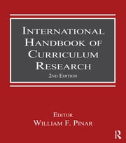 International Handbook of Curriculum Research ebook by William F. Pinar