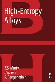 High-Entropy Alloys ebook by B.S. Murty,Jien-Wei Yeh,S. Ranganathan