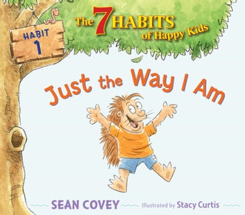 Just the Way I Am - Habit 1 (with audio recording) ebook by Sean Covey