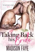 Taking Back His Bride ebook by Madison Faye