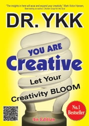 You Are Creative-Let Your Creativity Bloom ebook by Dr.YKK
