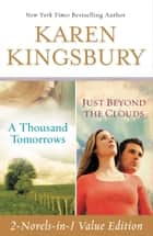 A Thousand Tomorrows & Just Beyond The Clouds Omnibus ebook by Karen Kingsbury