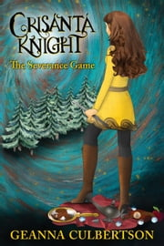 Crisanta Knight: The Severance Game ebook by Geanna Culbertson