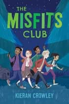 The Misfits Club ebook by Kieran Crowley