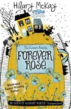 Forever Rose - Book 5 eBook by Hilary McKay