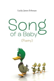 Song of a Baby (Poetry) ebook by Lucky James Evbouan