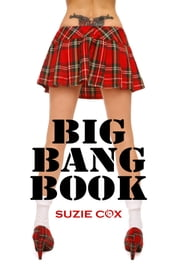 Big Bang Book - 9 Hot, Steamy, Sexy Stories ebook by Suzie Cox