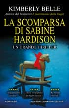 La scomparsa di Sabine Hardison ebook by Kimberly Belle