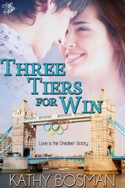 Three Tiers for Win ebook by Kathy Bosman