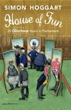 House of Fun ebook by Simon Hoggart