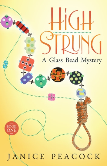 High Strung, Glass Bead Mystery Series, Book 1 ebook by Janice Peacock