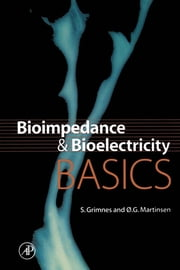 Bioimpedance and Bioelectricity Basics ebook by Grimnes, Sverre