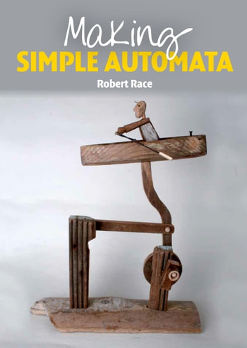 Making Simple Automata ebook by Robert Race