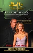 King of the Dead - Lost Slayer Serial Novel part 3 eBook by Christopher Golden