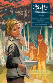 Buffy: Season Ten Volume 2 - I Wish ebook by Christos Gage,Rebekah Isaacs