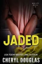 Jaded (Music City Moguls #5) ebook by Cheryl Douglas