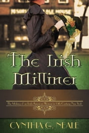 The Irish Milliner ebook by Cynthia Neale