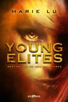 Young Elites - Young Elites, T1 eBook by Olivier Debernard, Marie Lu