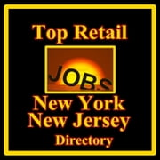 Top Retail Jobs Directory - New York New Jersey Employers ebook by AGCorp