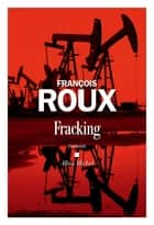Fracking ebook by François Roux