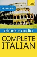 Complete Italian (Learn Italian with Teach Yourself) - Enhanced eBook: New edition ebook by Lydia Vellaccio, Maurice Elston