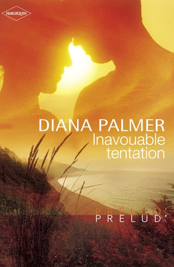 Inavouable tentation (Harlequin Prélud') ebook by Diana Palmer