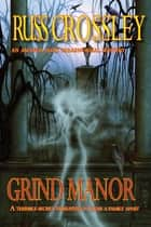 Grind Manor - An Amanda Dark Paranormal Mystery ebook by Russ Crossley