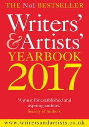 Writers' & Artists' Yearbook 2017 ebook by Bloomsbury Publishing