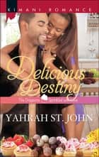 Delicious Destiny (Mills & Boon Kimani) (The Draysons: Sprinkled with Love, Book 3) ebook by Yahrah St. John