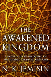 The Awakened Kingdom ebook by N. K. Jemisin