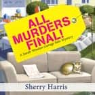 All Murders Final! audiobook by Sherry Harris