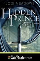 The Hidden Prince ebook by Jodi Meadows