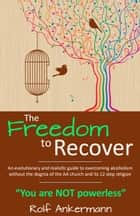 The Freedom To Recover ebook by Rolf Ankermann